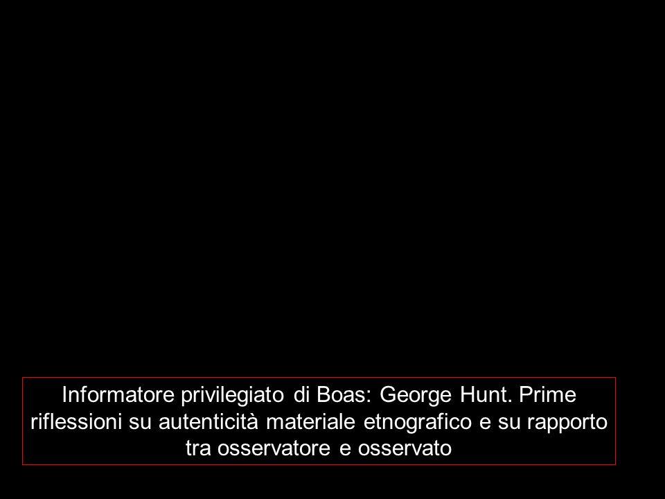 Informatore privilegiato di Boas: George Hunt