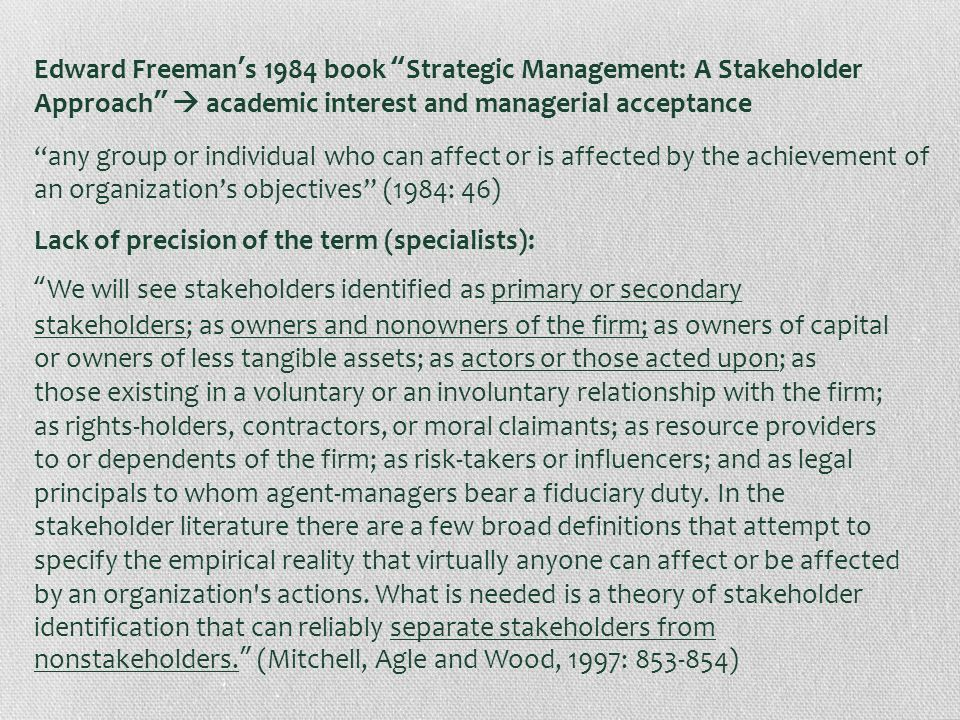 Edward Freeman's 1984 book Strategic Management: A Stakeholder Approach  academic interest and managerial acceptance