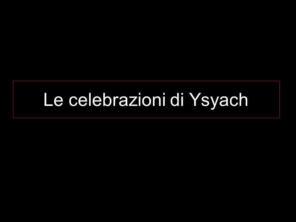 Le celebrazioni di Ysyach