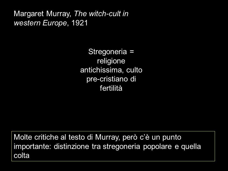 Stregoneria = religione antichissima, culto pre-cristiano di fertilità