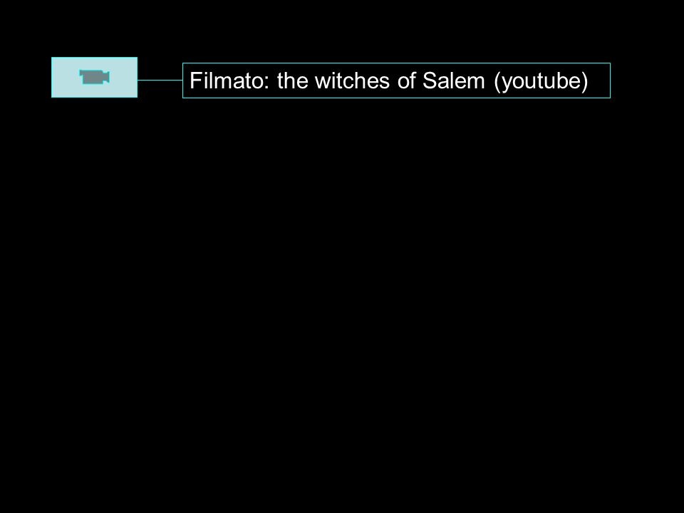 Filmato: the witches of Salem (youtube)
