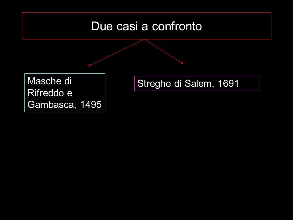 Due casi a confronto Masche di Rifreddo e Gambasca, 1495