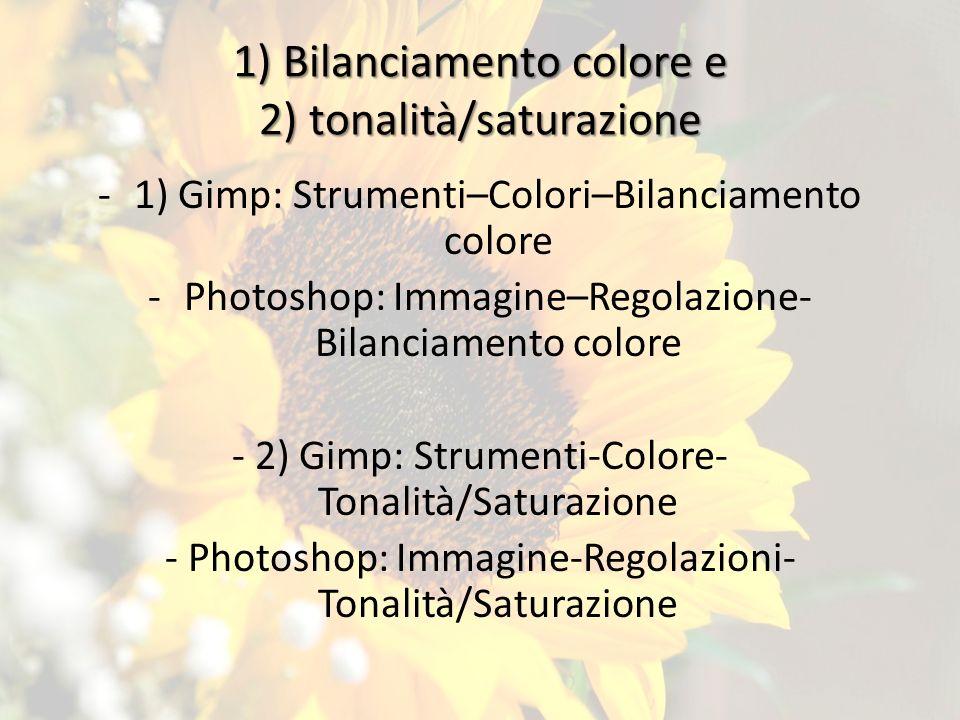 1) Bilanciamento colore e 2) tonalità/saturazione
