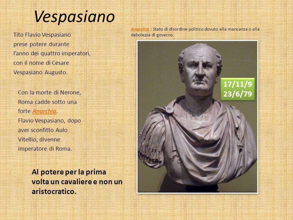 Vespasiano Anarchia : Stato di disordine politico dovuto alla mancanza o alla debolezza di governo.