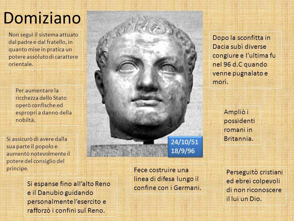 Domiziano Non seguì il sistema attuato dal padre e dal fratello, in quanto mise in pratica un potere assoluto di carattere orientale.