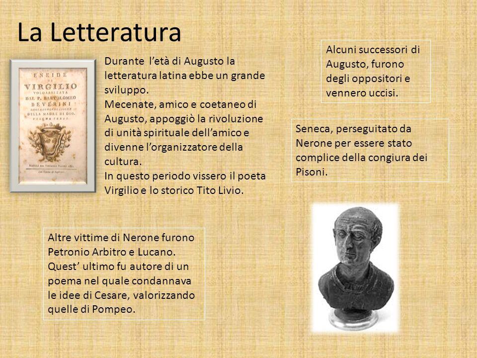 La Letteratura Alcuni successori di Augusto, furono degli oppositori e vennero uccisi.
