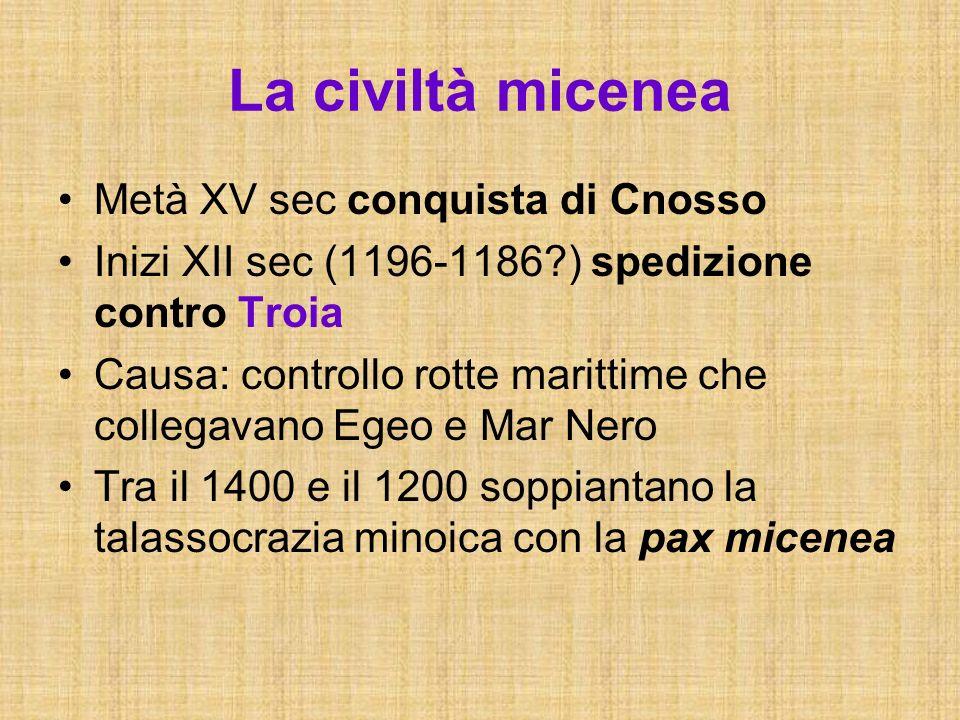 La civiltà micenea Metà XV sec conquista di Cnosso