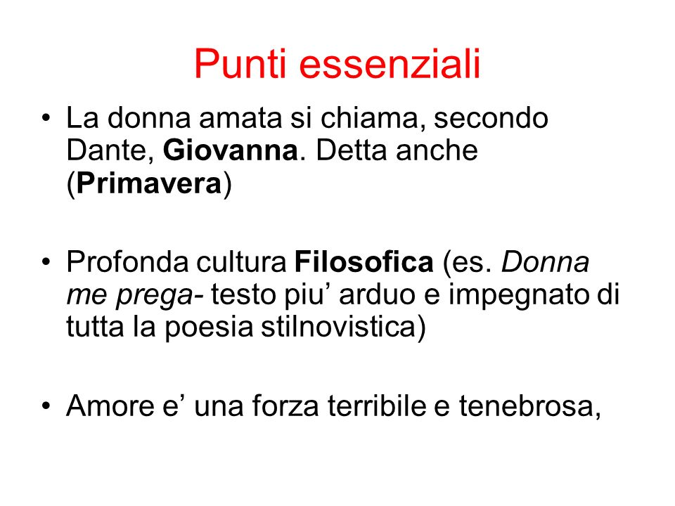 Punti essenziali La donna amata si chiama, secondo Dante, Giovanna. Detta anche (Primavera)