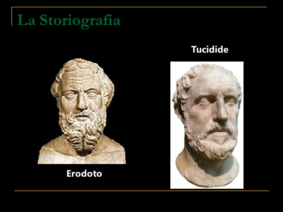La Storiografia Tucidide Erodoto
