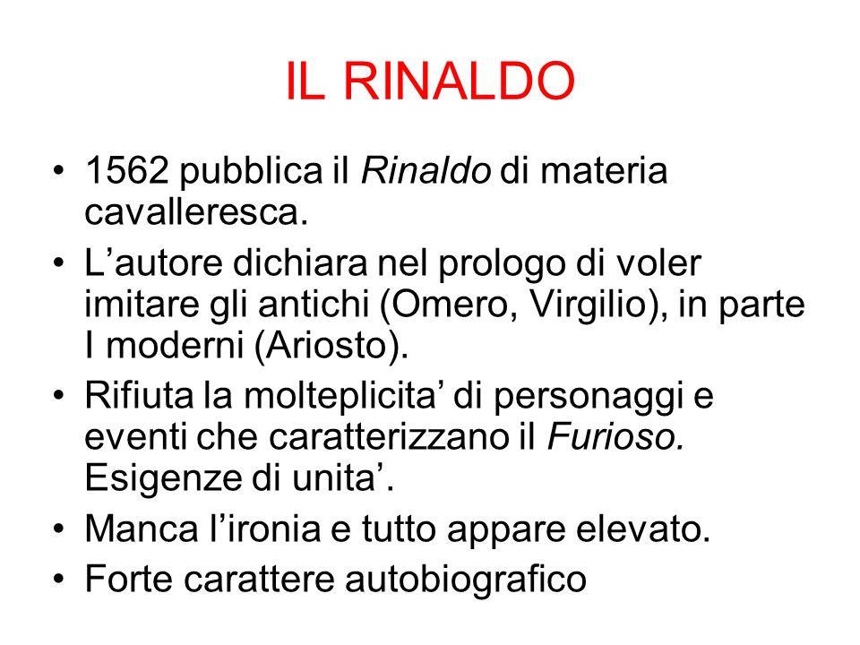 IL RINALDO 1562 pubblica il Rinaldo di materia cavalleresca.