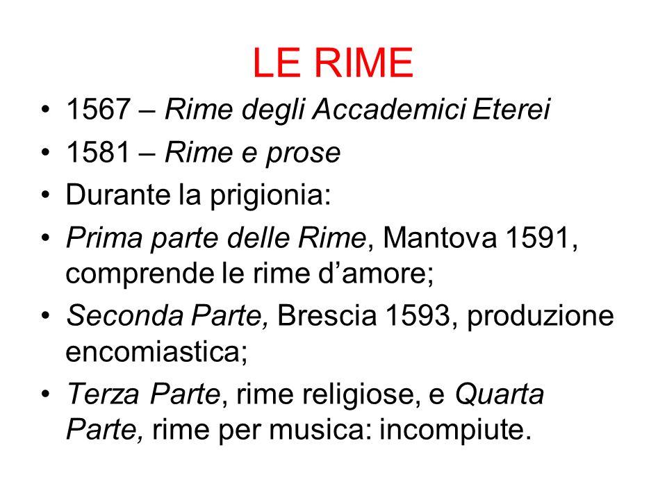 LE RIME 1567 – Rime degli Accademici Eterei 1581 – Rime e prose