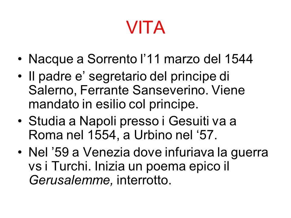 VITA Nacque a Sorrento l'11 marzo del 1544