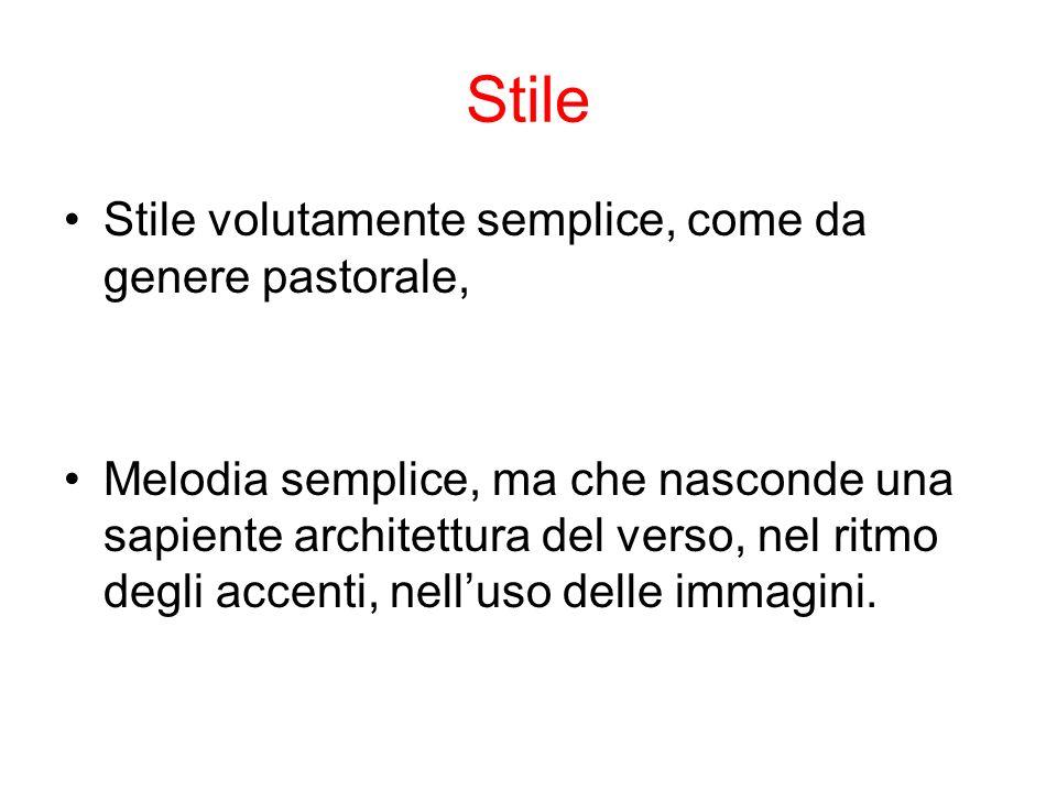 Stile Stile volutamente semplice, come da genere pastorale,