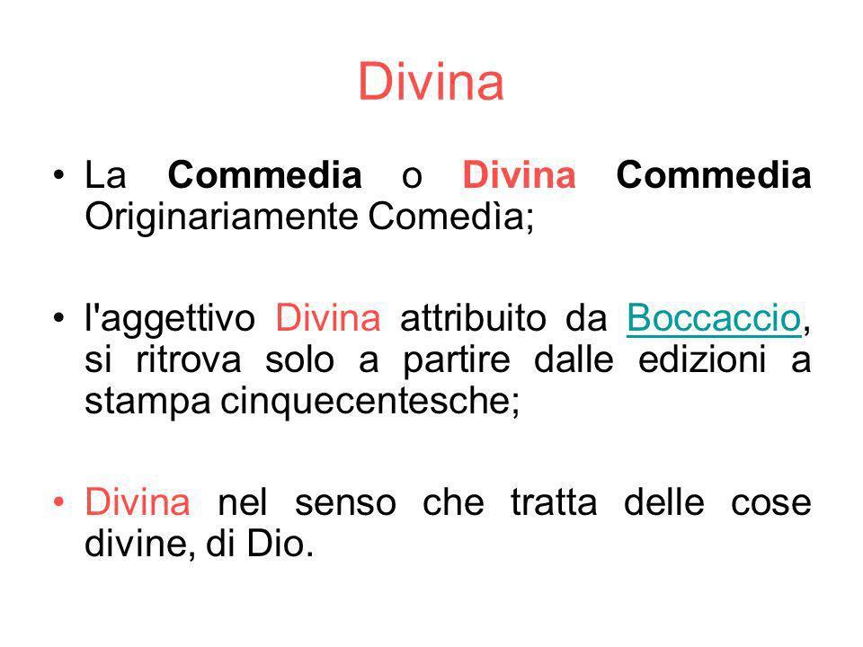 Divina La Commedia o Divina Commedia Originariamente Comedìa;