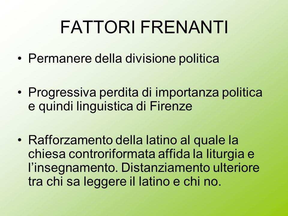 FATTORI FRENANTI Permanere della divisione politica