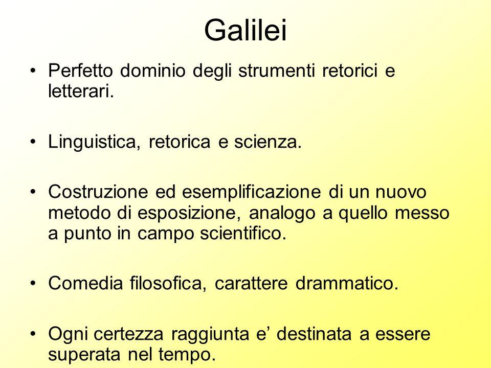 Galilei Perfetto dominio degli strumenti retorici e letterari.