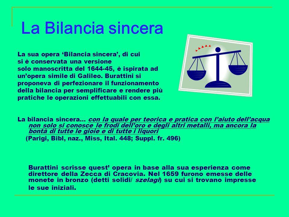 La Bilancia sincera La sua opera 'Bilancia sincera', di cui. si è conservata una versione. solo manoscritta del 1644-45, è ispirata ad.