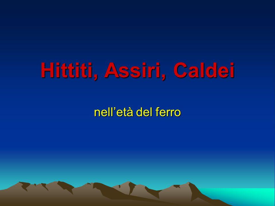 Hittiti, Assiri, Caldei nell'età del ferro