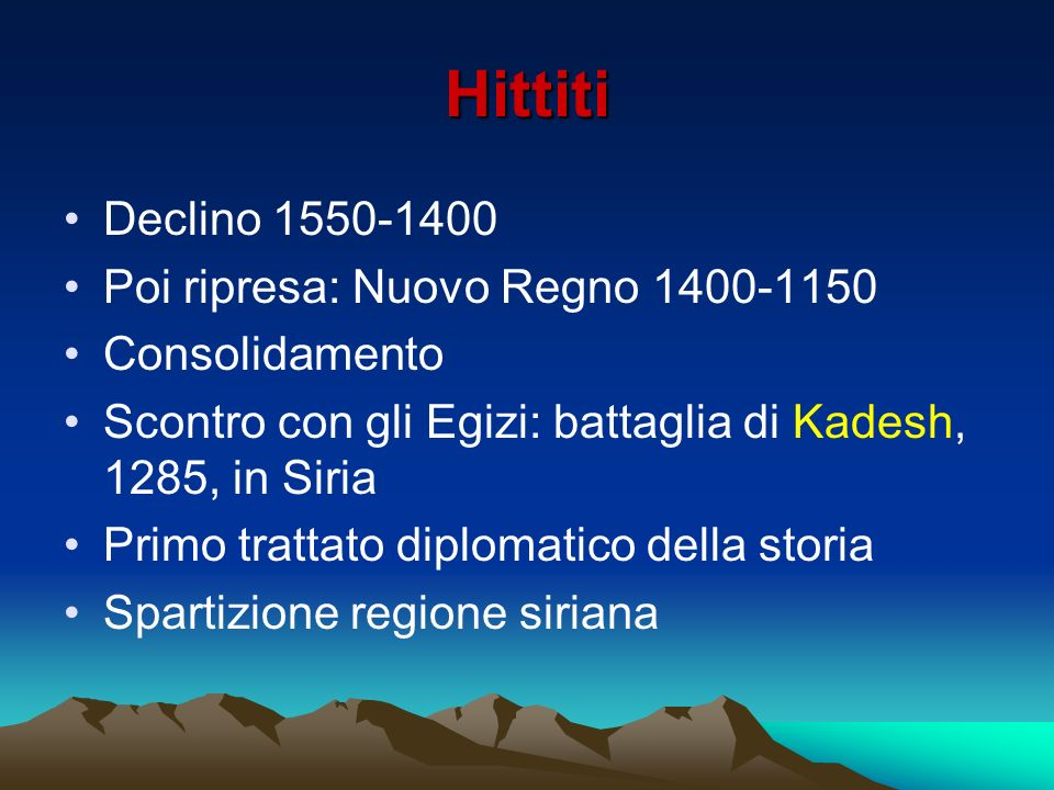 Hittiti Declino 1550-1400 Poi ripresa: Nuovo Regno 1400-1150