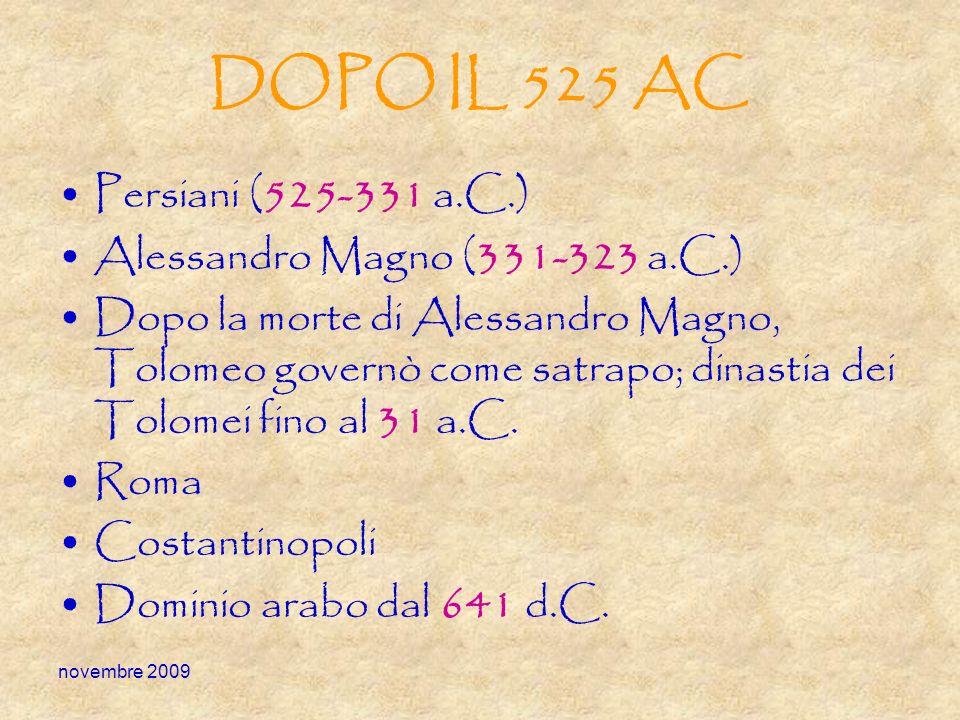 DOPO IL 525 AC Persiani (525-331 a.C.) Alessandro Magno (331-323 a.C.)