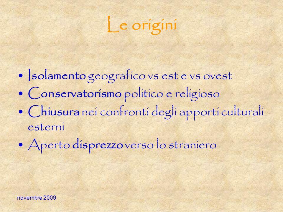 Le origini Isolamento geografico vs est e vs ovest