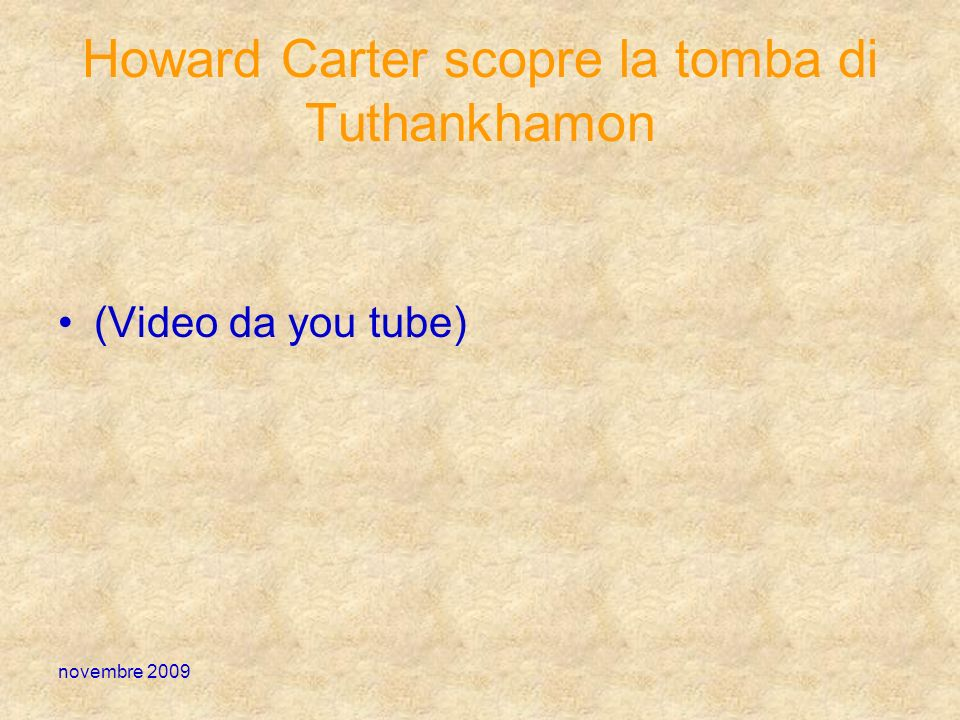 Howard Carter scopre la tomba di Tuthankhamon