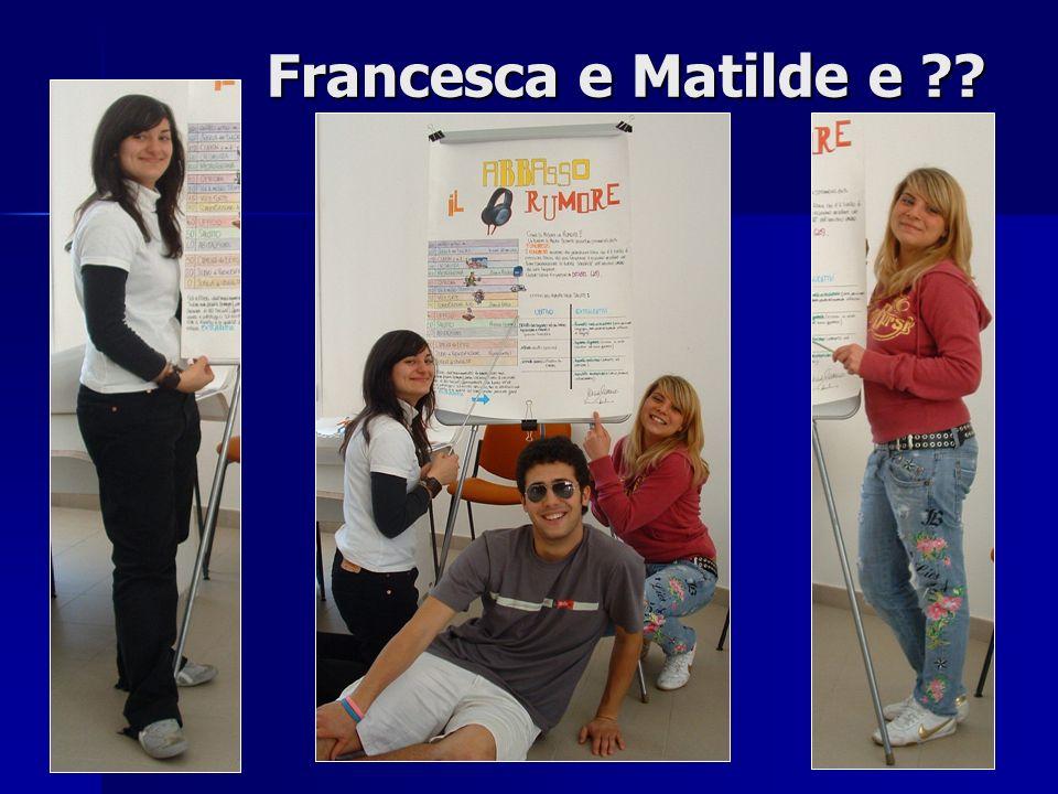 Francesca e Matilde e