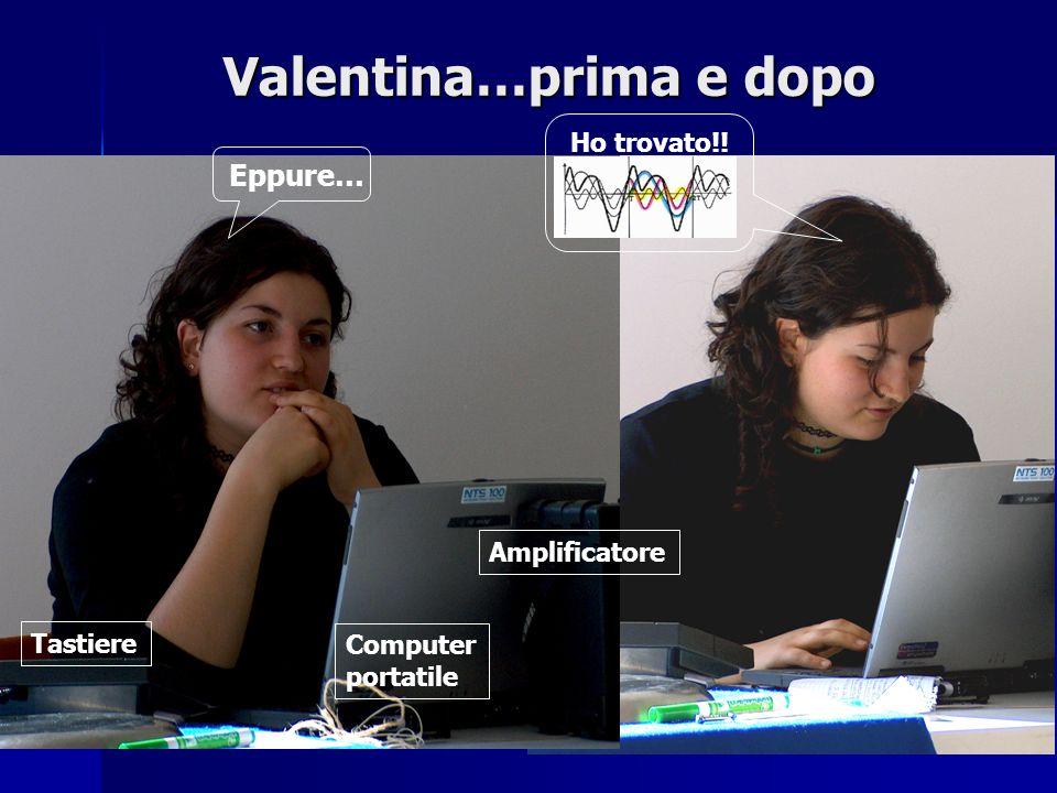 Valentina…prima e dopo