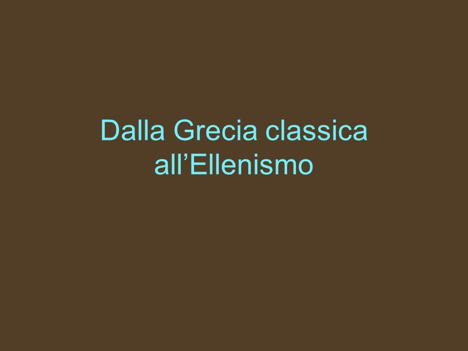 Dalla Grecia classica all'Ellenismo