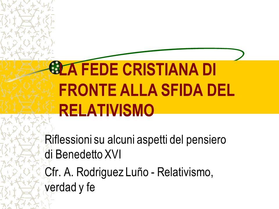 LA FEDE CRISTIANA DI FRONTE ALLA SFIDA DEL RELATIVISMO