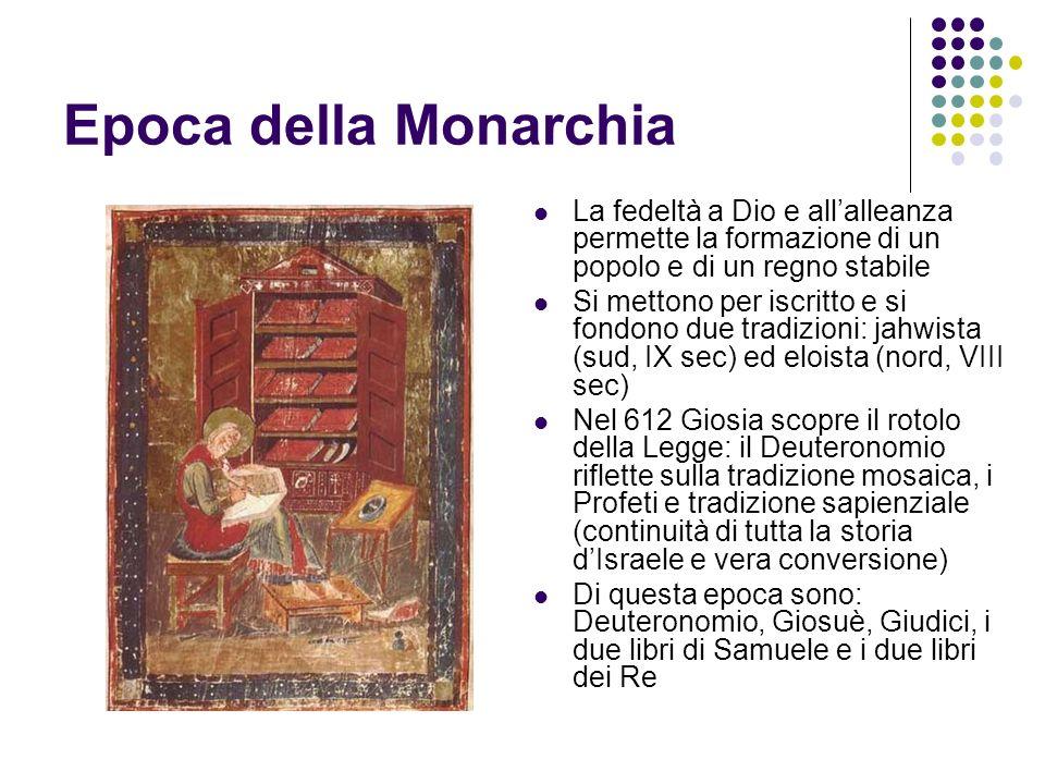 Epoca della Monarchia La fedeltà a Dio e all'alleanza permette la formazione di un popolo e di un regno stabile.