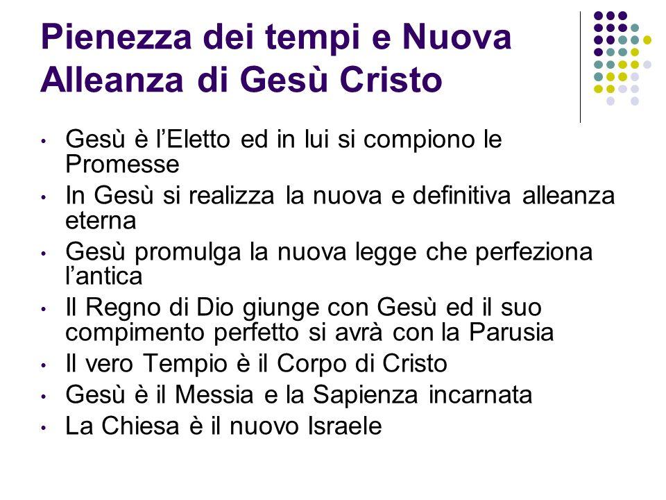 Pienezza dei tempi e Nuova Alleanza di Gesù Cristo