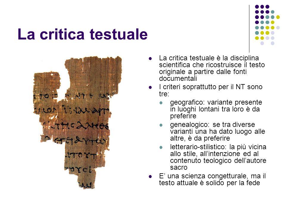 La critica testuale La critica testuale è la disciplina scientifica che ricostruisce il testo originale a partire dalle fonti documentali.
