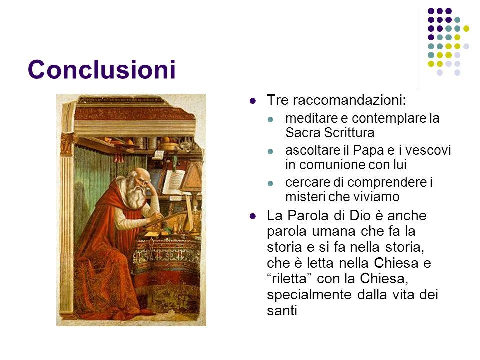 Conclusioni Tre raccomandazioni: