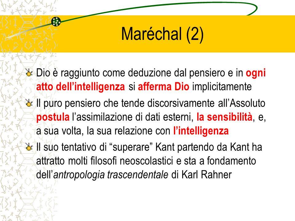Maréchal (2) Dio è raggiunto come deduzione dal pensiero e in ogni atto dell'intelligenza si afferma Dio implicitamente.