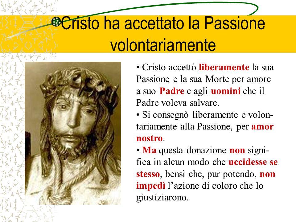 Cristo ha accettato la Passione volontariamente