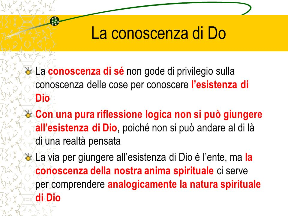 La conoscenza di Do La conoscenza di sé non gode di privilegio sulla conoscenza delle cose per conoscere l'esistenza di Dio.