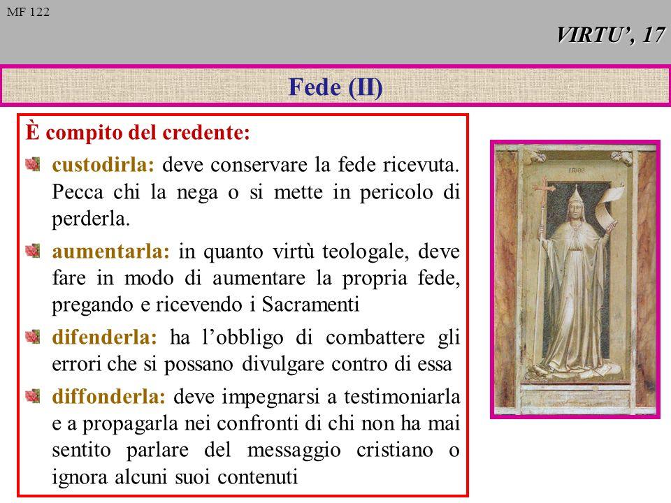 Fede (II) VIRTU', 17 È compito del credente: