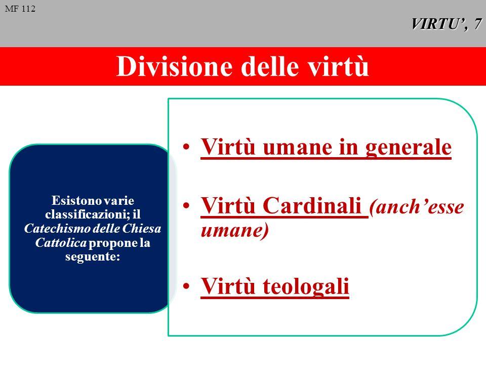 Divisione delle virtù Virtù umane in generale