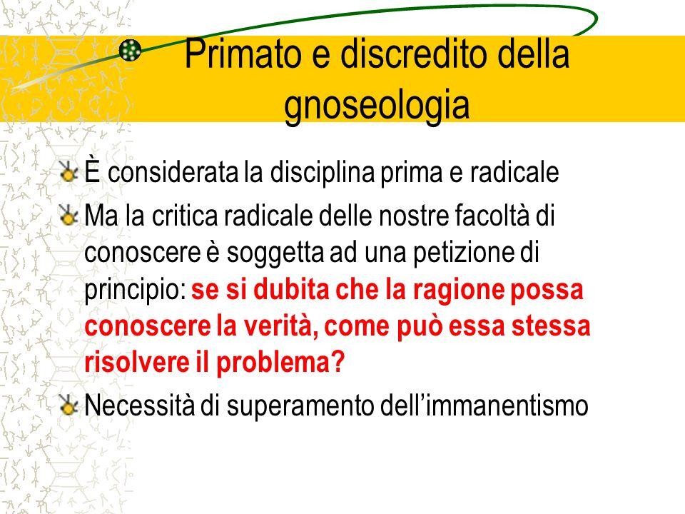 Primato e discredito della gnoseologia