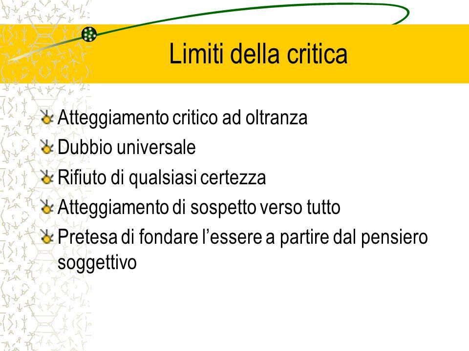 Limiti della critica Atteggiamento critico ad oltranza