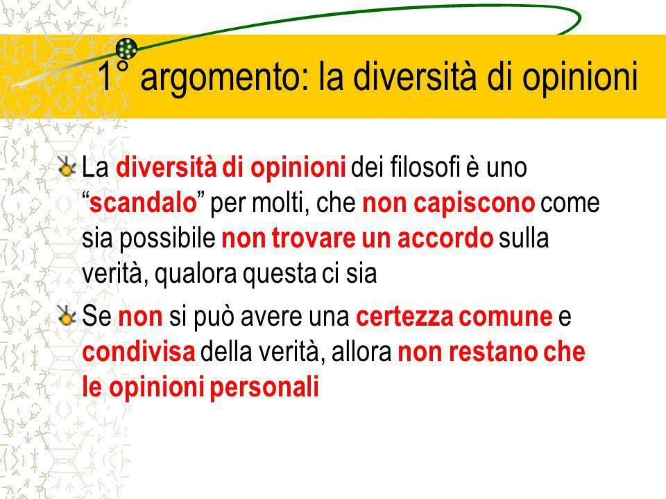 1° argomento: la diversità di opinioni