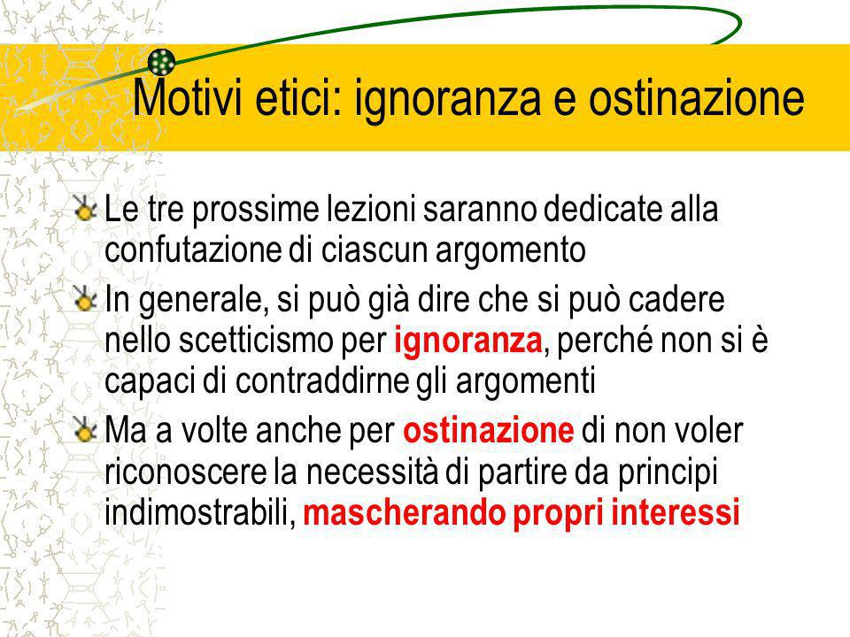 Motivi etici: ignoranza e ostinazione