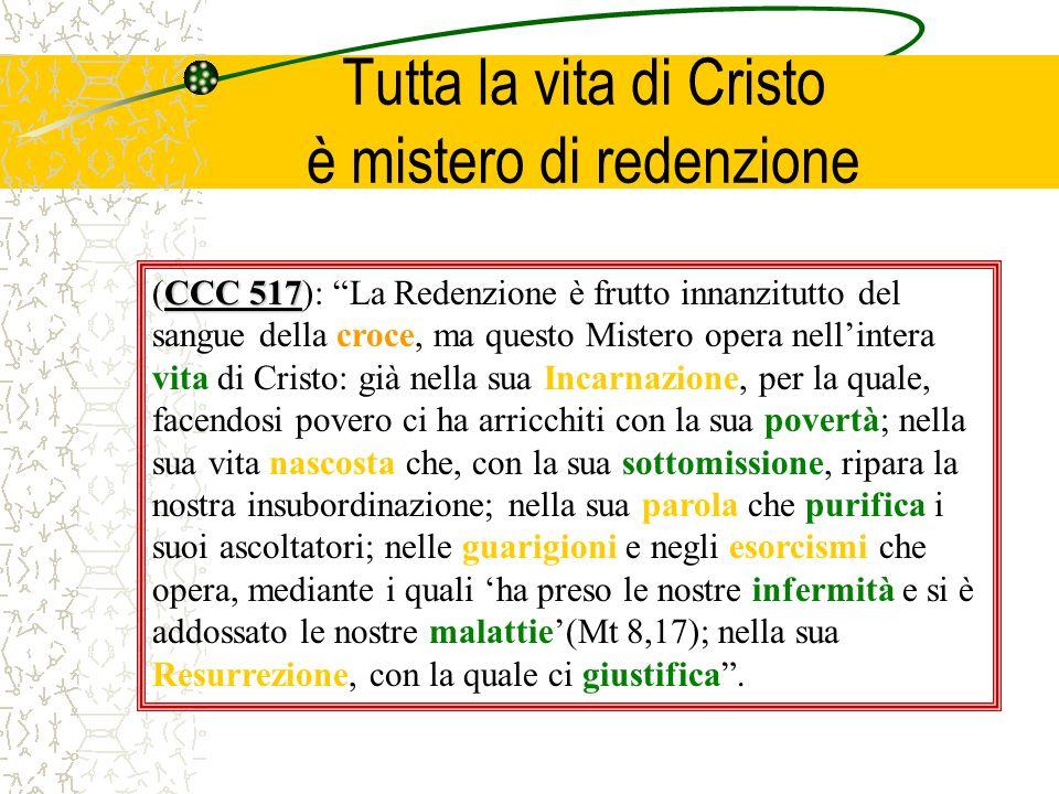 Tutta la vita di Cristo è mistero di redenzione