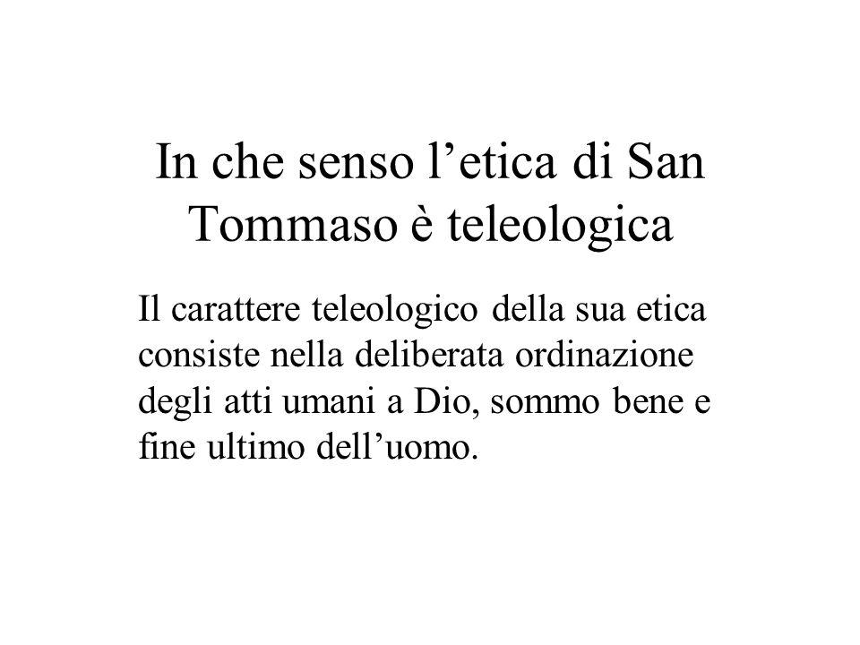 In che senso l'etica di San Tommaso è teleologica