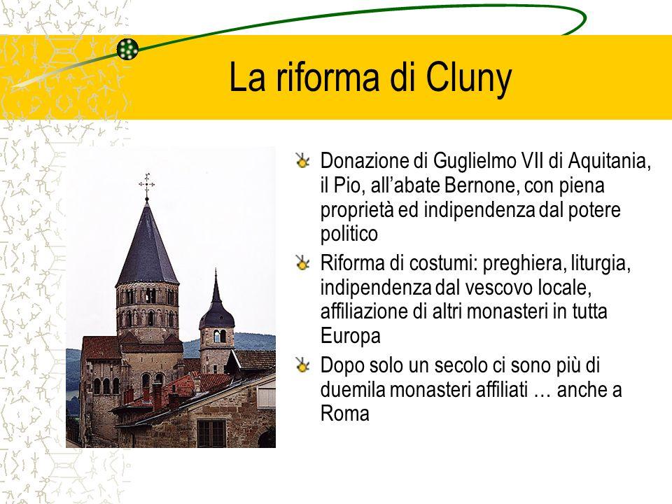 La riforma di Cluny Donazione di Guglielmo VII di Aquitania, il Pio, all'abate Bernone, con piena proprietà ed indipendenza dal potere politico.