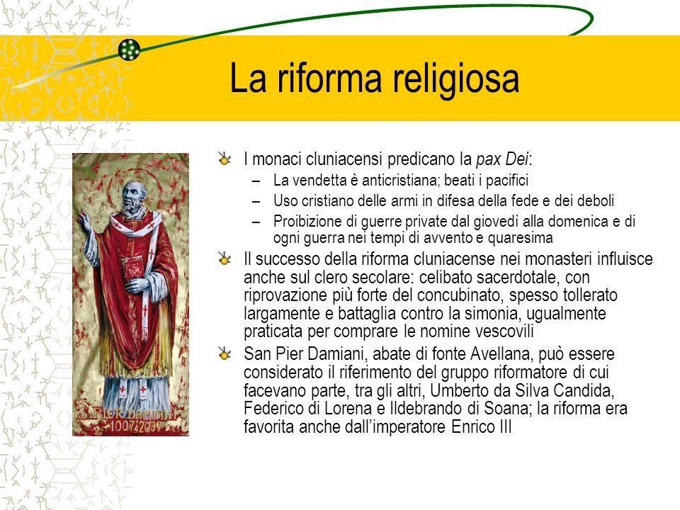 La riforma religiosa I monaci cluniacensi predicano la pax Dei: