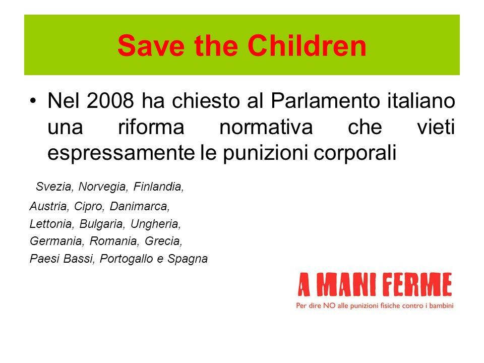 Save the Children Nel 2008 ha chiesto al Parlamento italiano una riforma normativa che vieti espressamente le punizioni corporali.