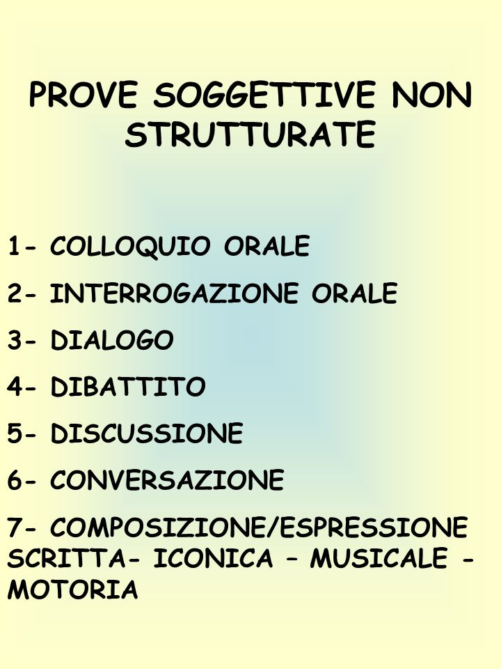 PROVE SOGGETTIVE NON STRUTTURATE
