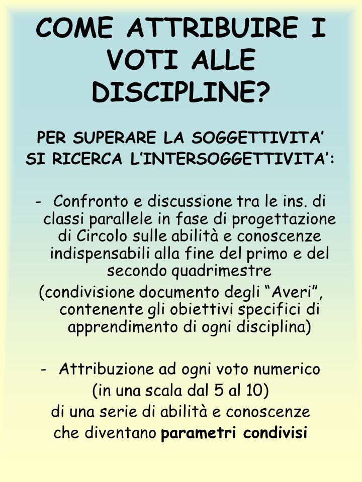 COME ATTRIBUIRE I VOTI ALLE DISCIPLINE